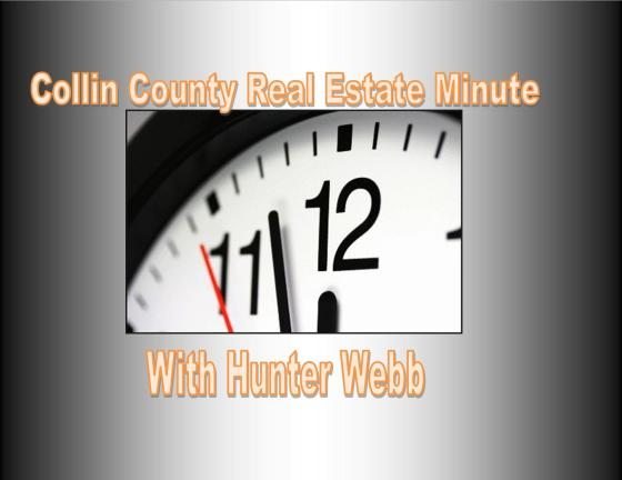 Collin County Real Estate Minute with Hunter Webb